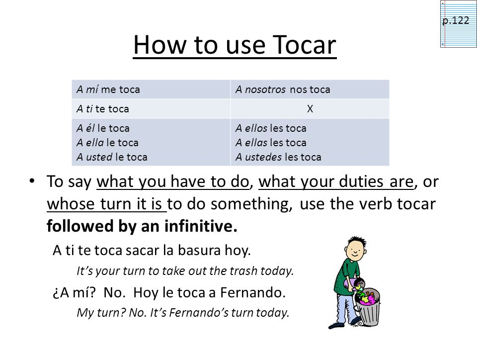 Tocar and Parecer Tocar and parecer work the same way gustar does.