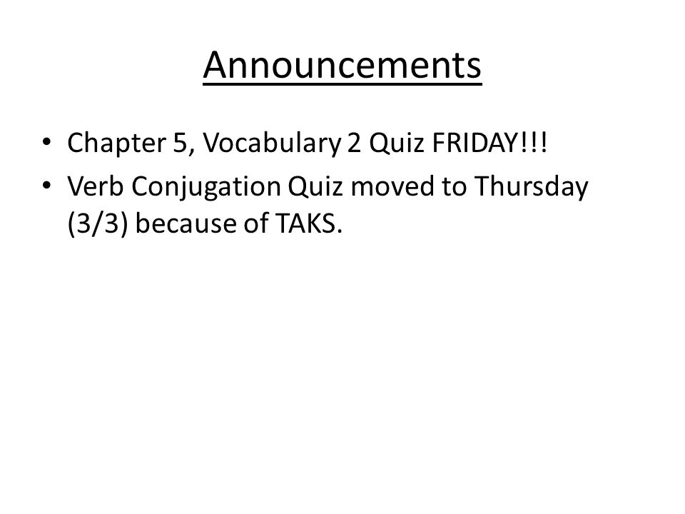 Announcements Chapter 5, Vocabulary 2 Quiz FRIDAY!!.