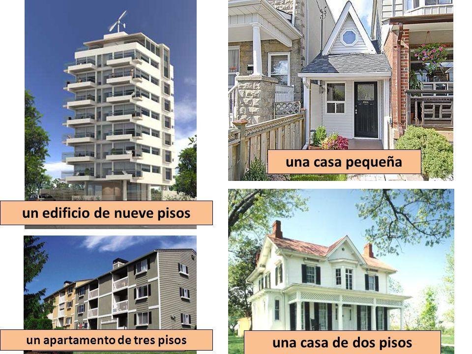 una casa pequeña una casa grande un apartamento un apartamento de tres pisos una casa de dos pisos un edificioun edificio de nueve pisos