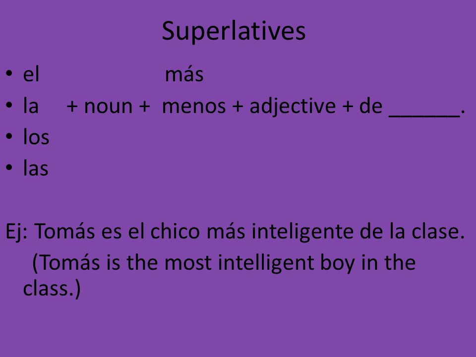 Superlatives (contd) *Best, worst, oldest, youngest: these go before the noun.