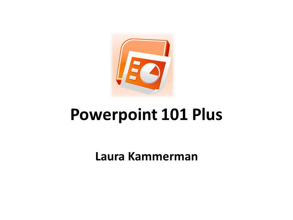 Powerpoint 101 Plus Laura Kammerman