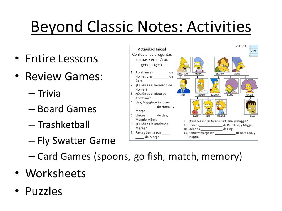 Beyond Classic Notes: Useful Tools Video – Can be embedded in presentation if you have the file – Same procedure to insert as sound file Links – Links to interactive sites or to videos relevant to content NOTE: Video and audio must be added to a file after it is in the place the Powerpoint will be saved.