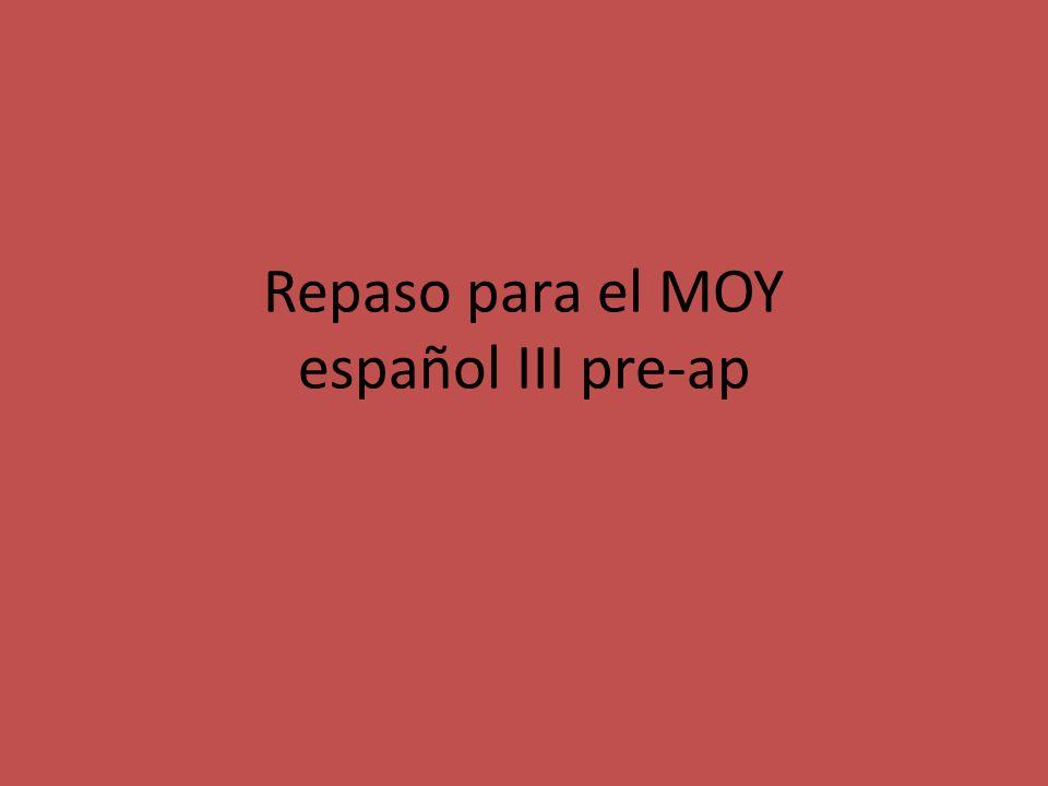 Repaso para el MOY español III pre-ap