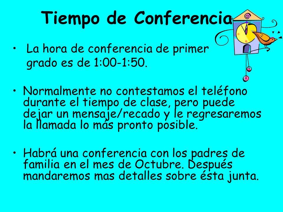 Tiempo de Conferencia La hora de conferencia de primer grado es de 1:00-1:50.