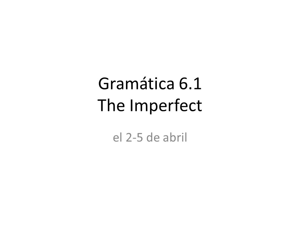 The Imperfect Use the imperfect to talk about what people were generally like, how they used to feel, and what they used to like or dislike.