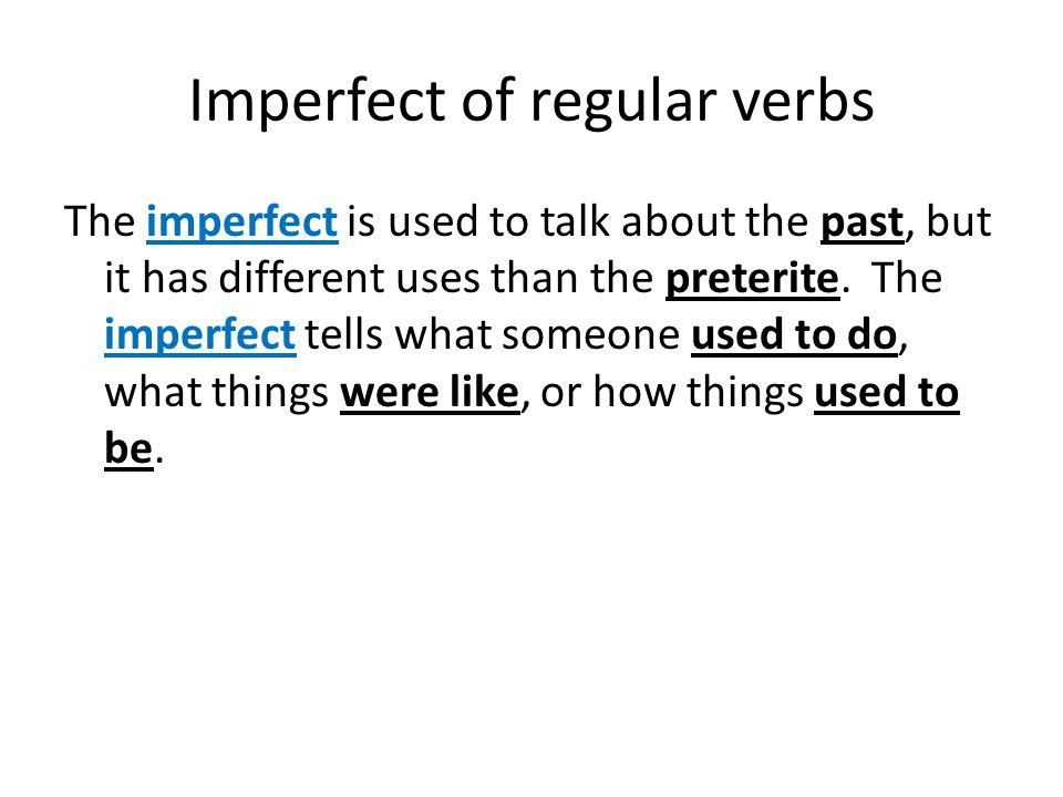 Imperfect of ser Use the verb ser in the imperfect to describe what someone or something was generally like in the past.