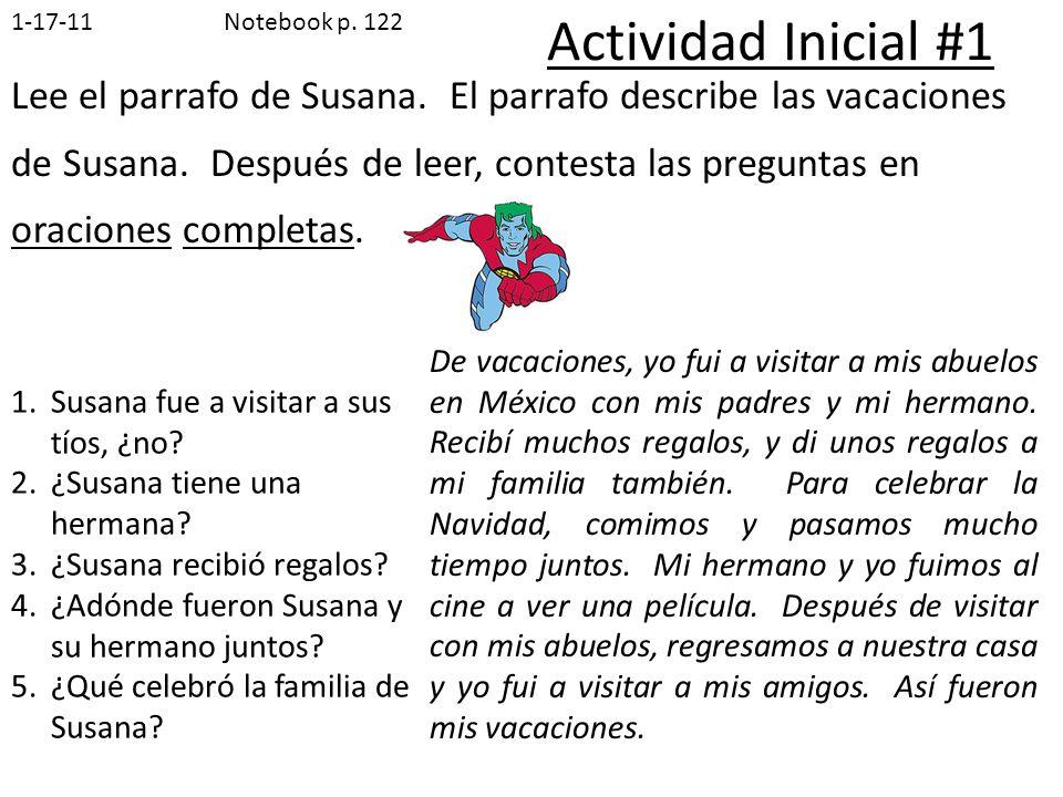 Actividad Inicial #1 Lee el parrafo de Susana. El parrafo describe las vacaciones de Susana. Después de leer, contesta las preguntas en oraciones comp