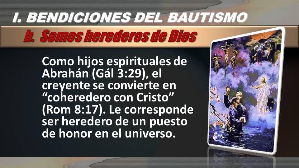 Como hijos espirituales de Abrahán (Gál 3:29), el creyente se convierte en coheredero con Cristo (Rom 8:17). Le corresponde ser heredero de un puesto
