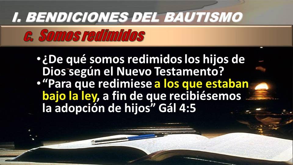 ¿De qué somos redimidos los hijos de Dios según el Nuevo Testamento? Para que redimiese a los que estaban bajo la ley, a fin de que recibiésemos la ad