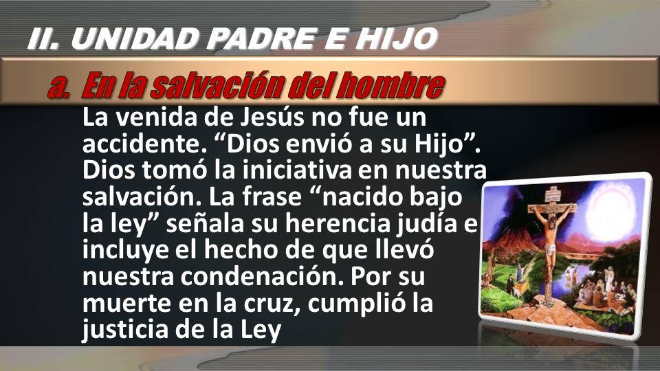 La venida de Jesús no fue un accidente. Dios envió a su Hijo. Dios tomó la iniciativa en nuestra salvación. La frase nacido bajo la ley señala su here