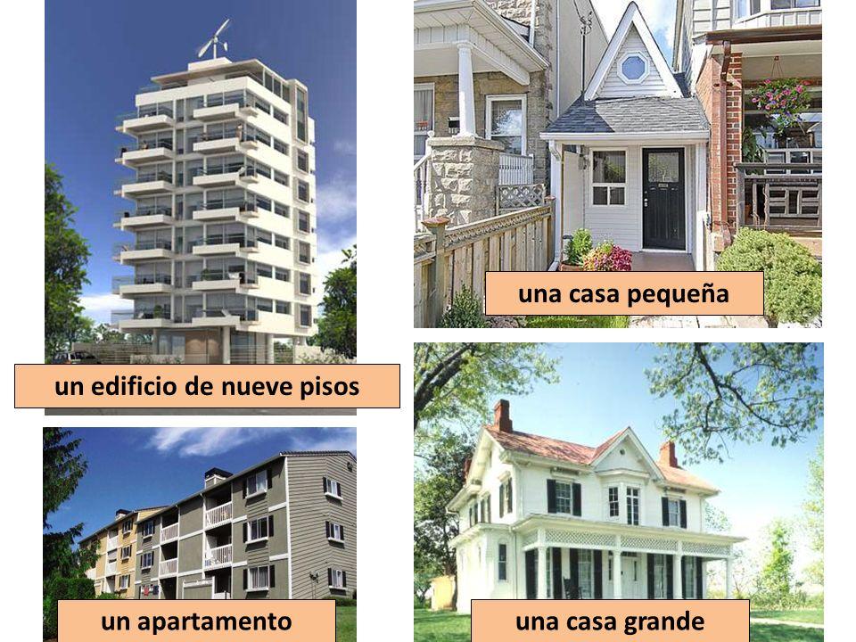 una casa pequeña una casa grandeun apartamento un edificio de nueve pisos