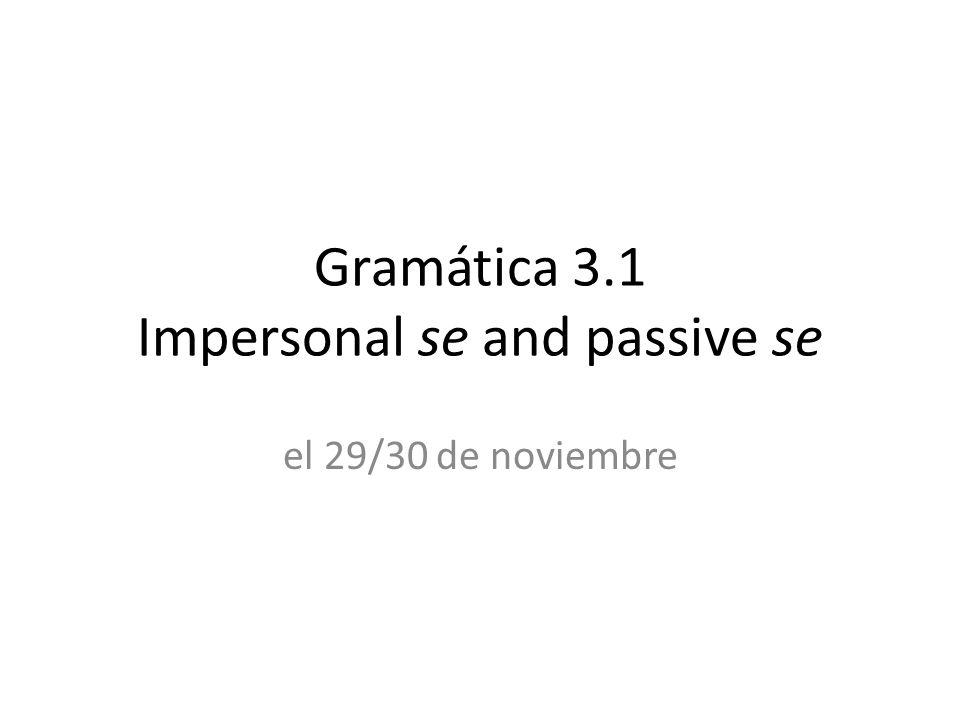 Gramática 3.1 Impersonal se and passive se el 29/30 de noviembre