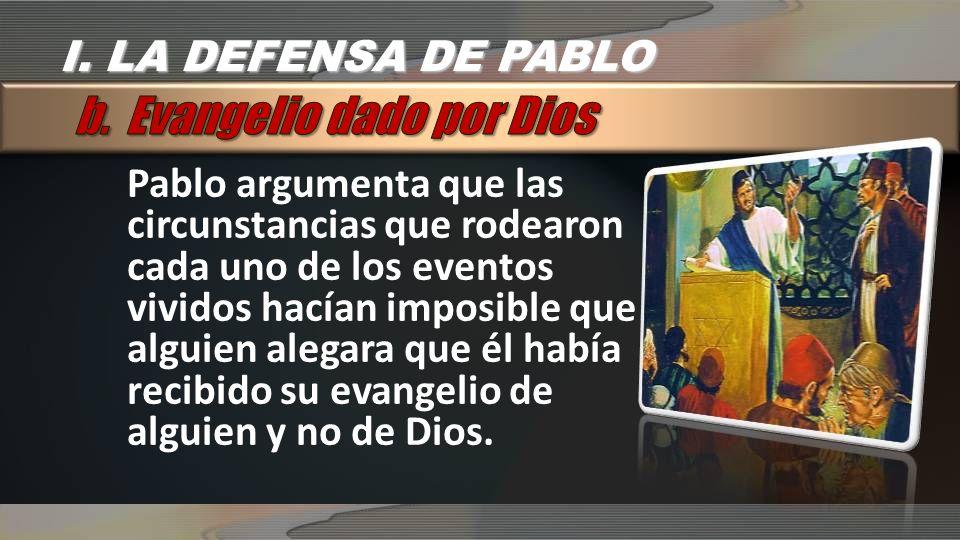Pablo argumenta que las circunstancias que rodearon cada uno de los eventos vividos hacían imposible que alguien alegara que él había recibido su evangelio de alguien y no de Dios.