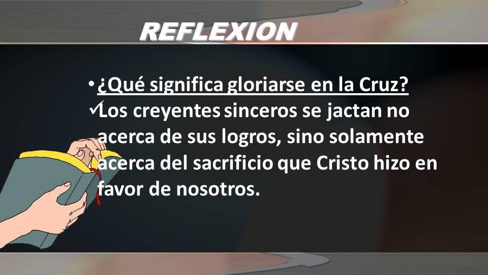 REFLEXION ¿Qué significa gloriarse en la Cruz.