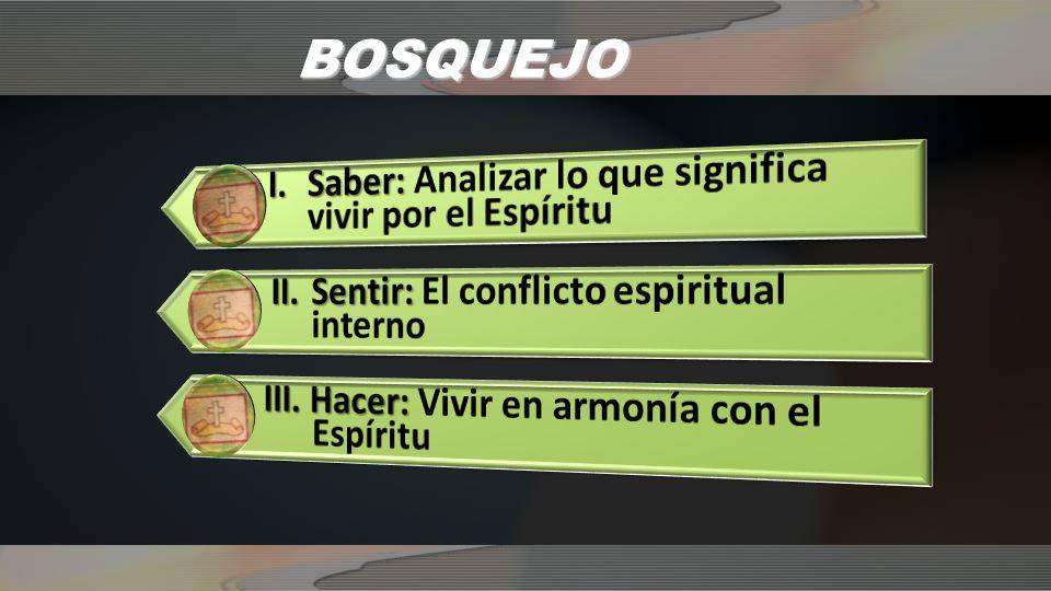 I.ANDAR POR EL ESPIRITU Para Pablo ¿Qué significa andar por el Espíritu.