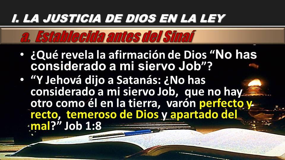 ¿Qué revela la afirmación de Dios No has considerado a mi siervo Job ? ¿Qué revela la afirmación de Dios No has considerado a mi siervo Job ? Y Jehová