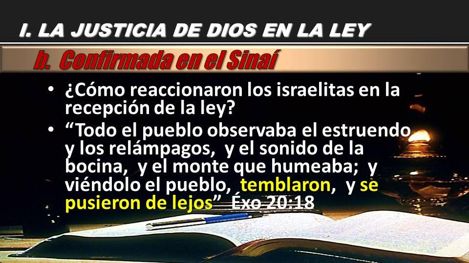 ¿Cómo reaccionaron los israelitas en la recepción de la ley? ¿Cómo reaccionaron los israelitas en la recepción de la ley? Todo el pueblo observaba el