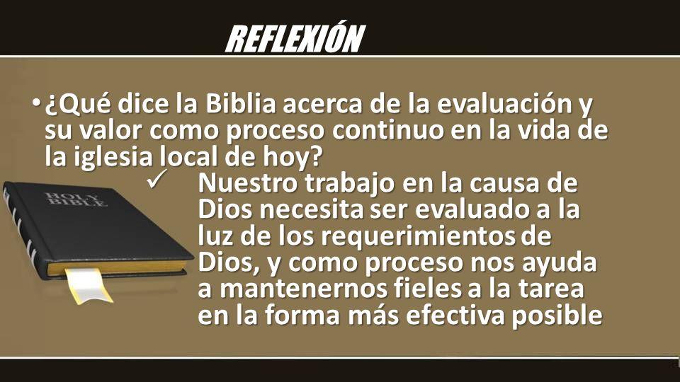 ¿Qué dice la Biblia acerca de la evaluación y su valor como proceso continuo en la vida de la iglesia local de hoy? ¿Qué dice la Biblia acerca de la e
