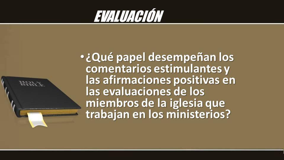 ¿Qué papel desempeñan los comentarios estimulantes y las afirmaciones positivas en las evaluaciones de los miembros de la iglesia que trabajan en los
