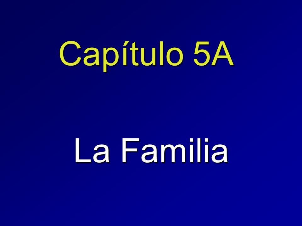 Capítulo 5A La Familia
