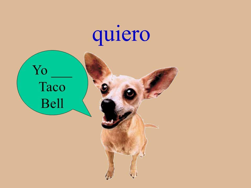 ¿Qué es? Yo ___ Taco Bell