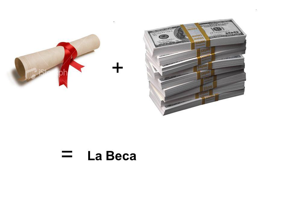 + = La Beca