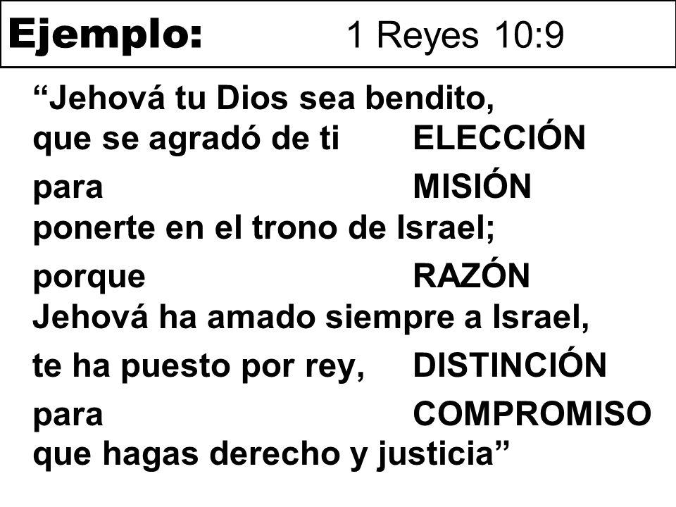 Ejemplo: 1 Reyes 10:9 ELECCIÓN PROPÓSITO Aceptos en el Amado (Ef.