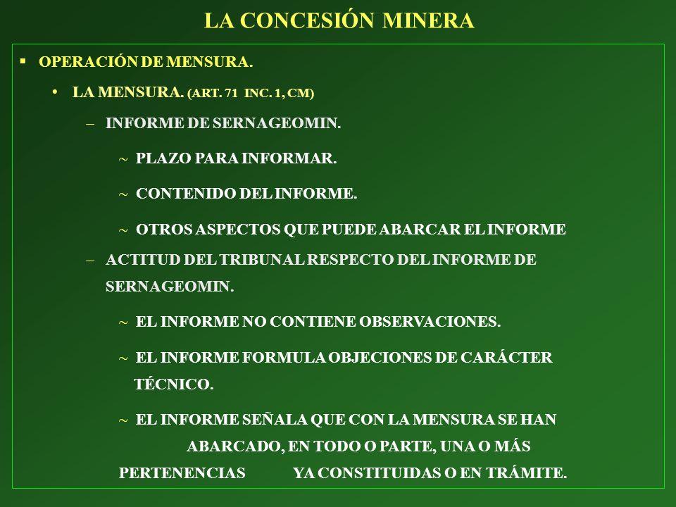OPERACIÓN DE MENSURA. LA MENSURA. (ART. 71 INC. 1, CM) INFORME DE SERNAGEOMIN. PLAZO PARA INFORMAR. CONTENIDO DEL INFORME. OTROS ASPECTOS QUE PUEDE AB