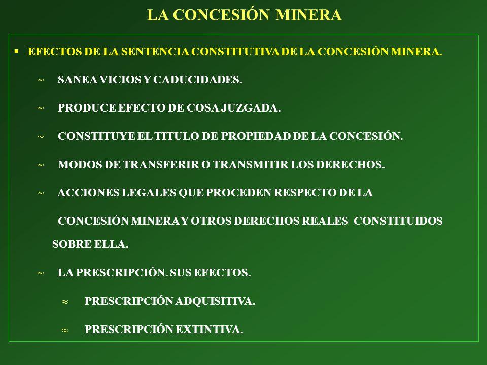 EFECTOS DE LA SENTENCIA CONSTITUTIVA DE LA CONCESIÓN MINERA. SANEA VICIOS Y CADUCIDADES. PRODUCE EFECTO DE COSA JUZGADA. CONSTITUYE EL TITULO DE PROPI