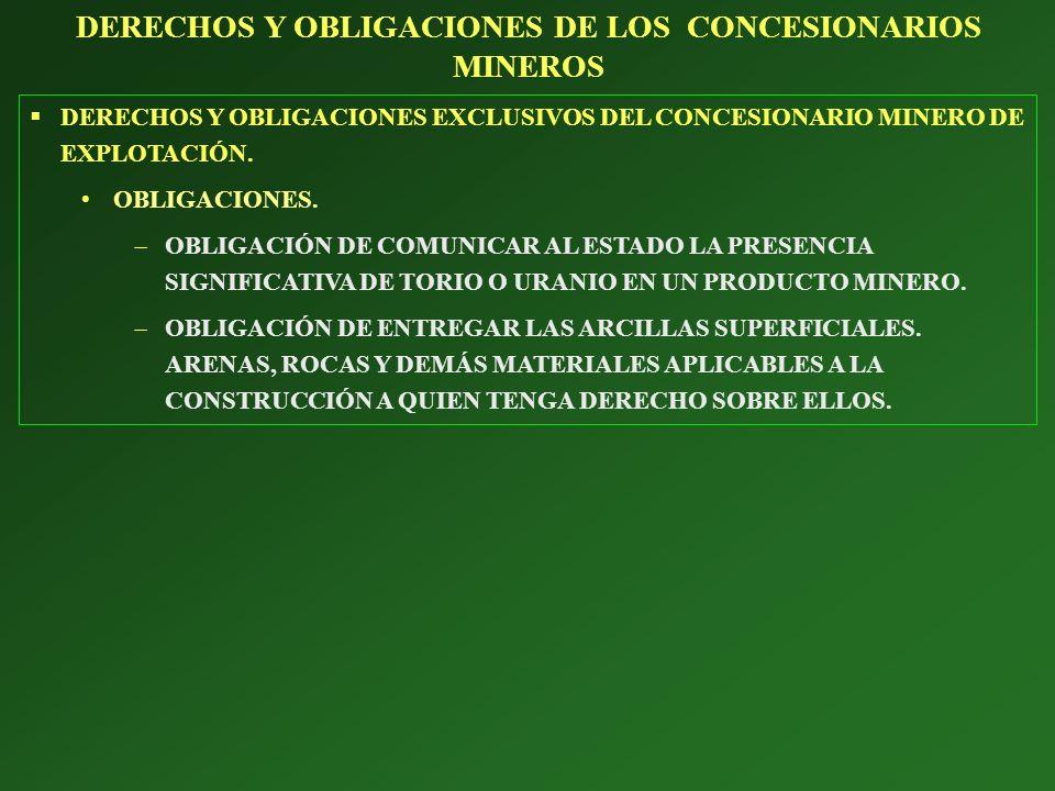 DERECHOS Y OBLIGACIONES EXCLUSIVOS DEL CONCESIONARIO MINERO DE EXPLOTACIÓN. OBLIGACIONES. OBLIGACIÓN DE COMUNICAR AL ESTADO LA PRESENCIA SIGNIFICATIVA