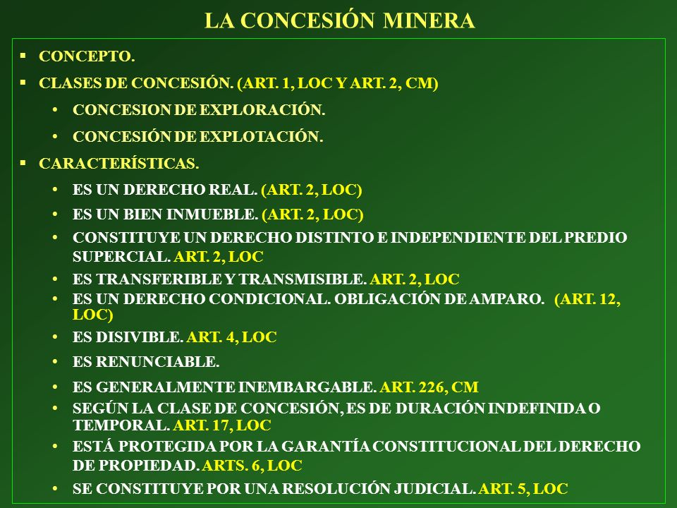 CONCEPTO. CLASES DE CONCESIÓN. (ART. 1, LOC Y ART. 2, CM) CONCESION DE EXPLORACIÓN. CONCESIÓN DE EXPLOTACIÓN. CARACTERÍSTICAS. ES UN DERECHO REAL. (AR