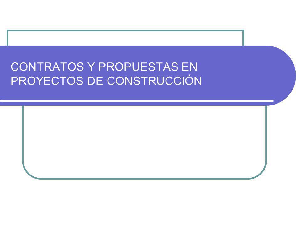 CONTRATOS Y PROPUESTAS EN PROYECTOS DE CONSTRUCCIÓN