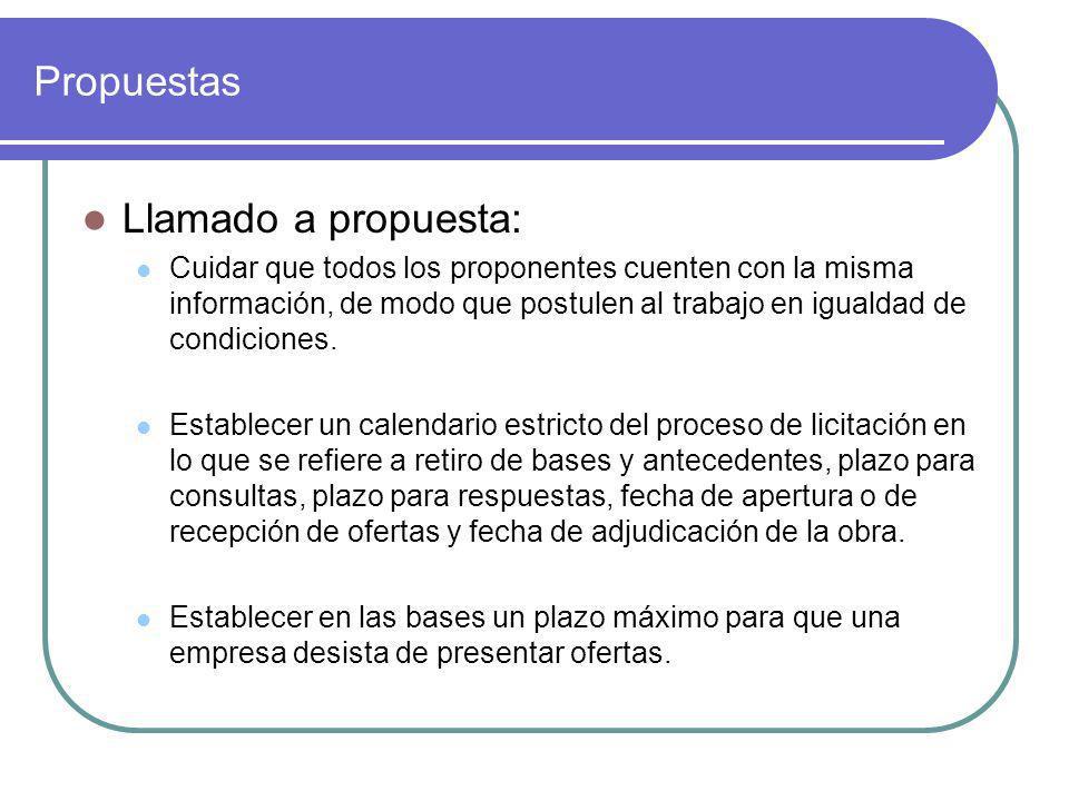 Propuestas Llamado a propuesta: Cuidar que todos los proponentes cuenten con la misma información, de modo que postulen al trabajo en igualdad de condiciones.