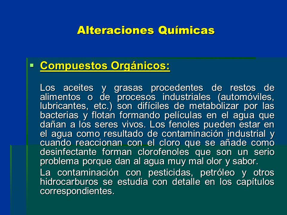 Alteraciones Químicas Compuestos Orgánicos: Compuestos Orgánicos: Los aceites y grasas procedentes de restos de alimentos o de procesos industriales (