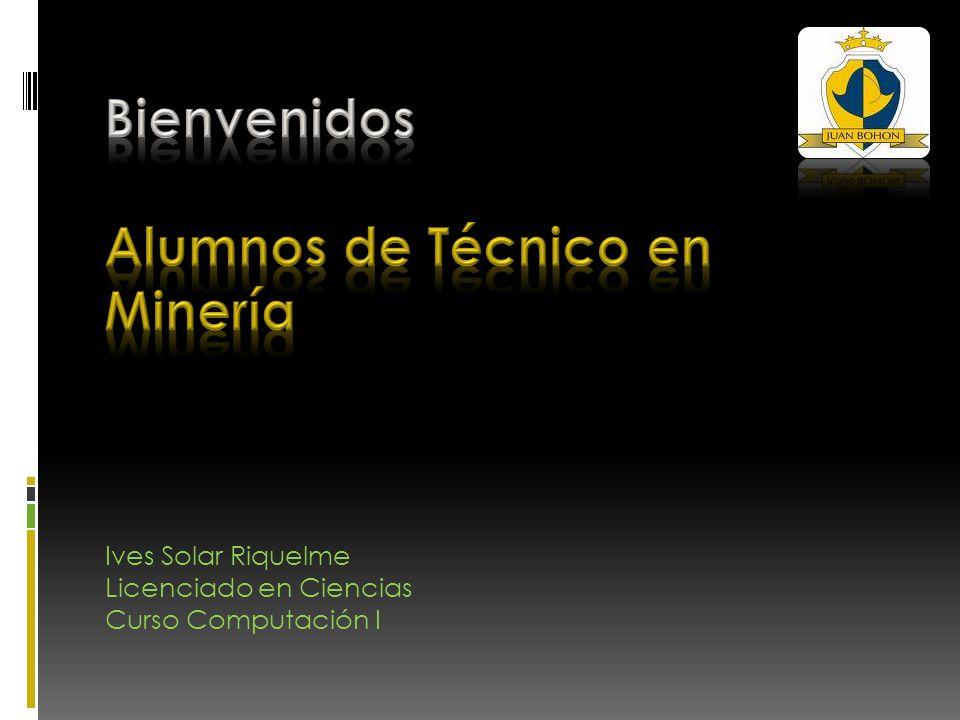 Ives Solar Riquelme Licenciado en Ciencias Curso Computación I