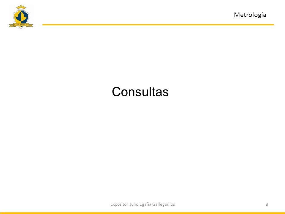 8Expositor Julio Egaña Galleguillos Consultas Metrología