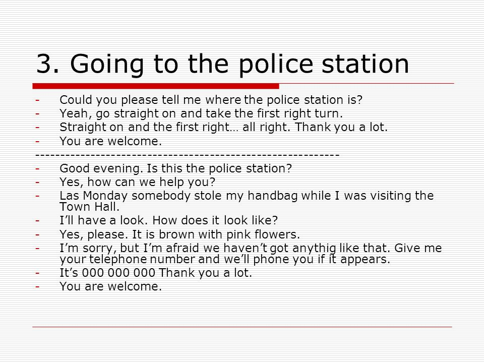 3. Going to the police station -Could you please tell me where the police station is.