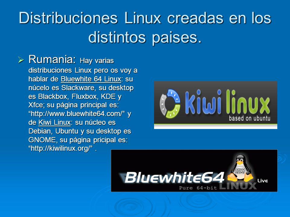 Distribuciones Linux creadas en los distintos paises. Rumania: Hay varias distribuciones Linux pero os voy a hablar de Bluewhite 64 Linux: su núcelo e