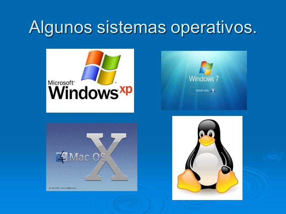 Algunos sistemas operativos.