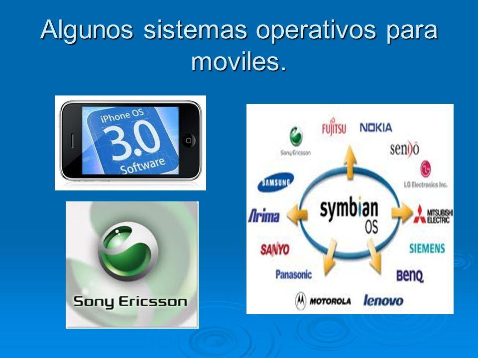 Algunos sistemas operativos para moviles.