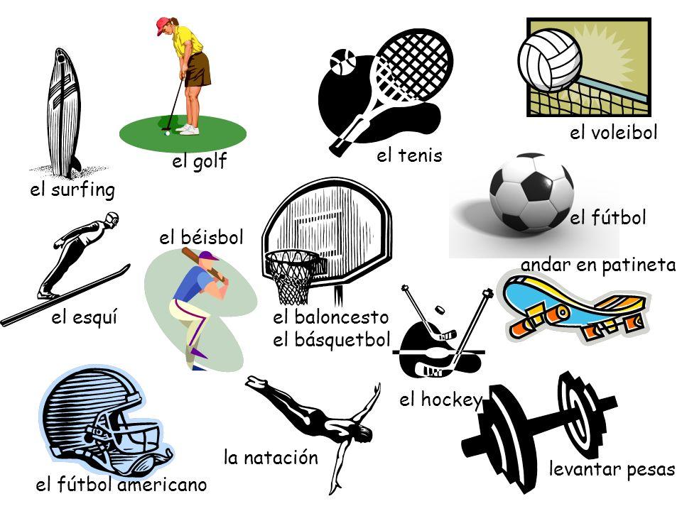 el surfing el golf el tenis el voleibol el esquíel baloncesto el básquetbol el fútbol el hockey andar en patineta el fútbol americano la natación leva