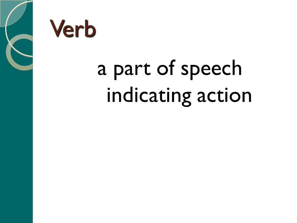 Verb a part of speech indicating action