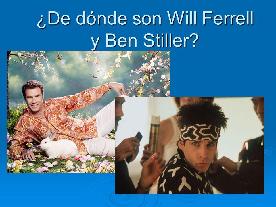 ¿De dónde son Will Ferrell y Ben Stiller