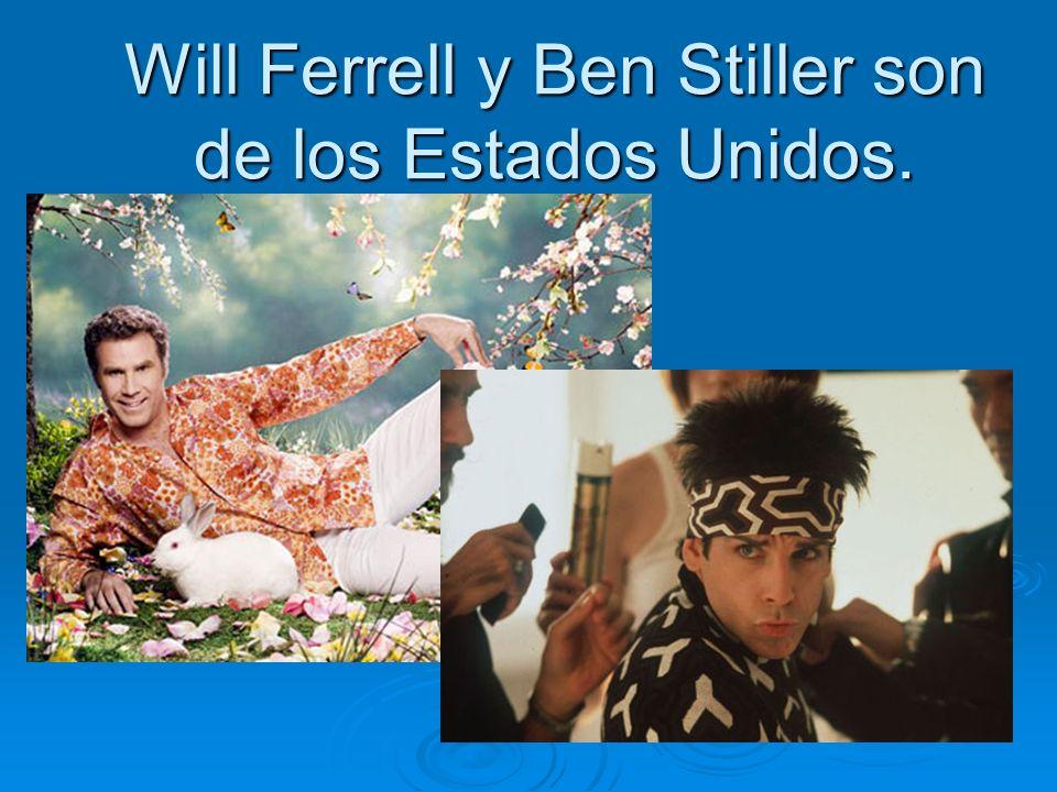 Will Ferrell y Ben Stiller son de los Estados Unidos.