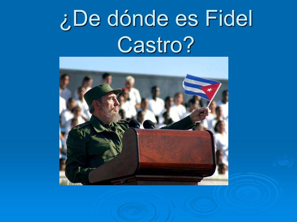 ¿De dónde es Fidel Castro