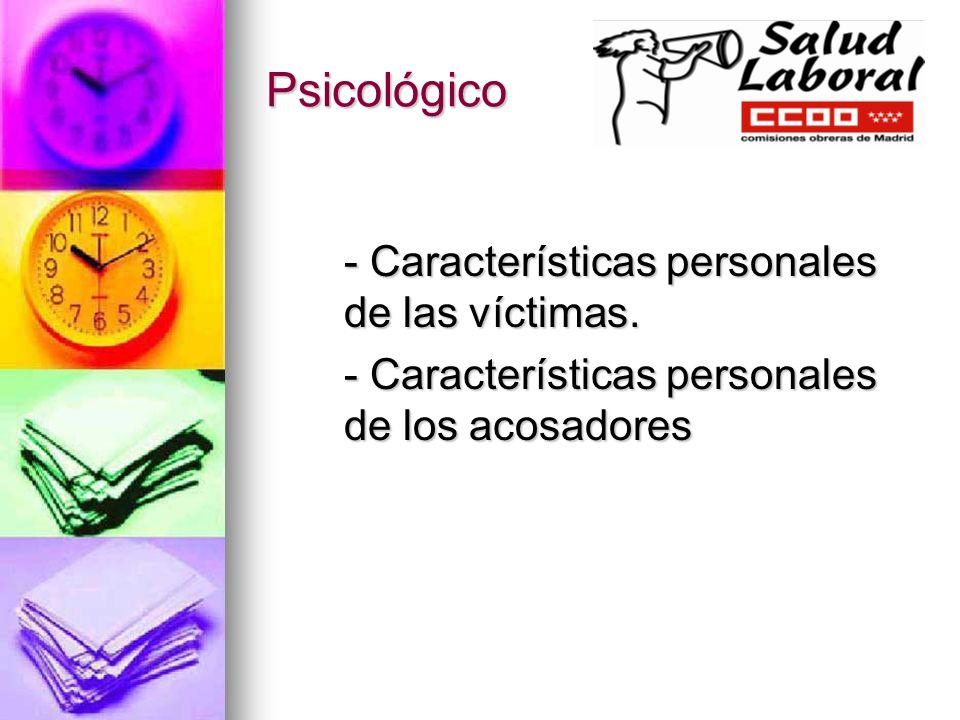 Psicológico - Características personales de las víctimas. - Características personales de los acosadores