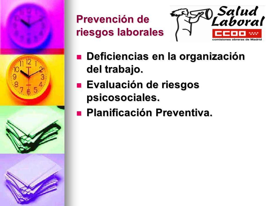 Prevención de riesgos laborales Deficiencias en la organización del trabajo. Deficiencias en la organización del trabajo. Evaluación de riesgos psicos