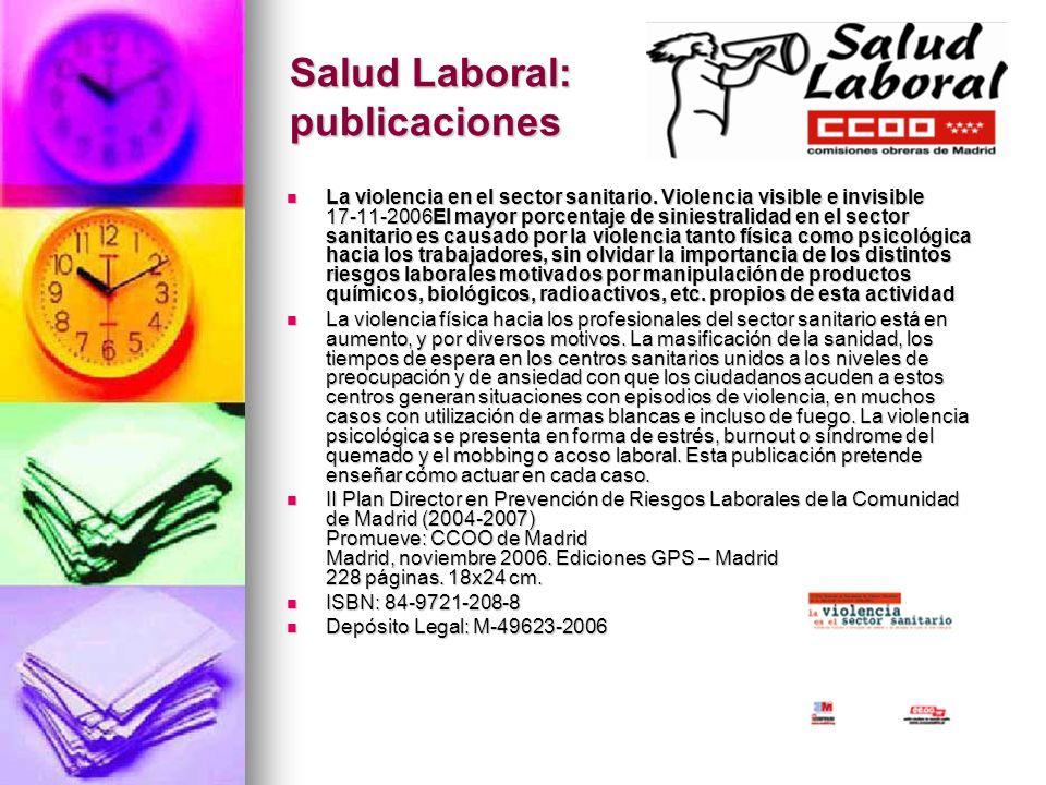 Salud Laboral: publicaciones La violencia en el sector sanitario. Violencia visible e invisible 17-11-2006El mayor porcentaje de siniestralidad en el