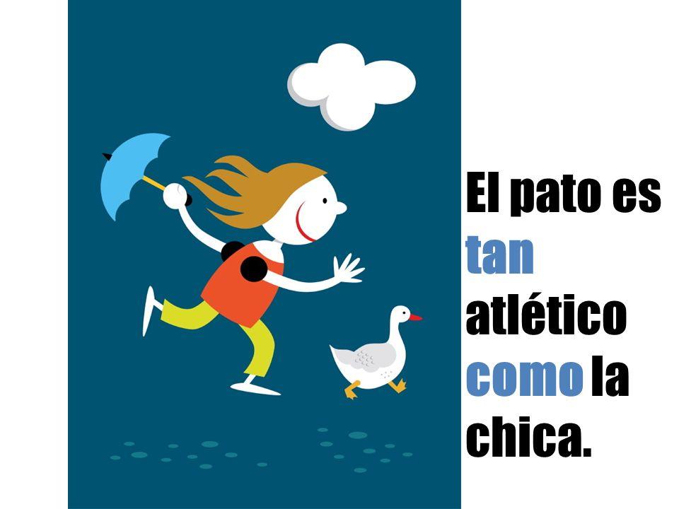 Peor El pato es tan atlético como la chica.