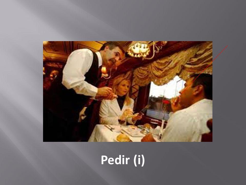 Pedir (i)